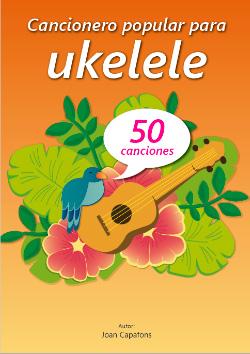 Cançoner castellà popular tradicional per Ukelele